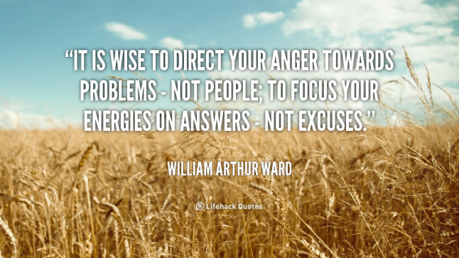quote-William-Arthur-Ward-it-is-wise-to-direct-your-anger-36190